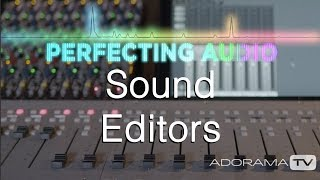 Sound Editors: Perfecting Audio