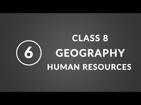 Chapter 6 - Human Resources | Geography ncert class 8
