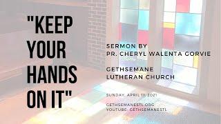 Pr. Cheryl Sermon - Second Sunday of Easter April 11, 2021