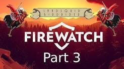 Firewatch #3 - Nackte Teens und Dunkle Höhlen -  (mit Merlin und Seppoloni)