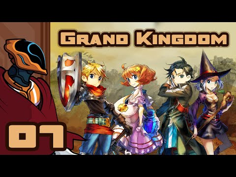 And We're Back! - Let's Play Grand Kingdom - PS4 Gameplay Part 7