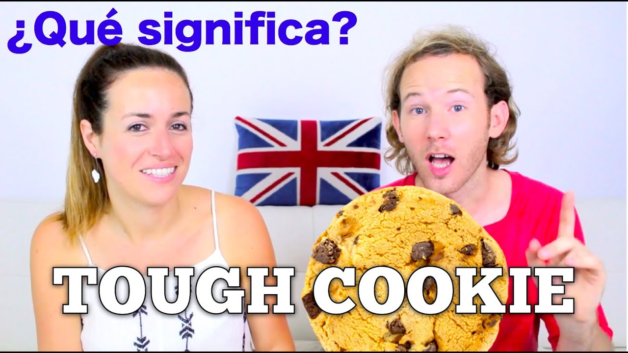 Qu Significa Tough Cookie En Ingl S Youtube
