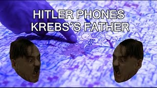 Hitler Phones Krebs´s Father