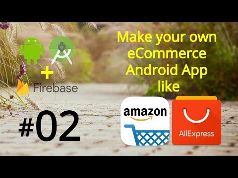 Connect Android App With Firebase Database - Make An Android App Like Amazon & Ali Express