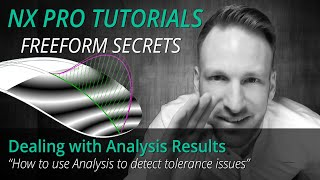 Siemens NX Freeform Pro Tutorial - how to deal with tolerance issues and Analysis results