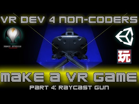 MAKE A VR GAME! - Part 4: Raycast Gun - VR Dev 4 Non-Coders | a Unity Tutorial by Pengu Studios