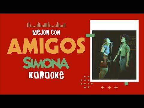 SIMONA | MEJOR CON AMIGOS (KARAOKE OFICIAL)