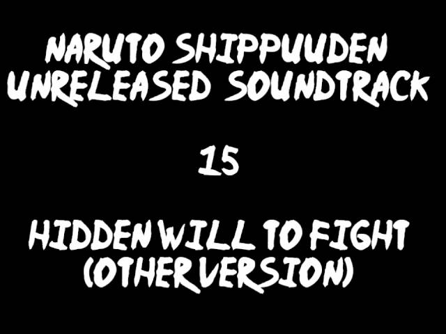 Naruto Shippuuden Unreleased Soundtrack - Hidden Will to Fight (other Version)