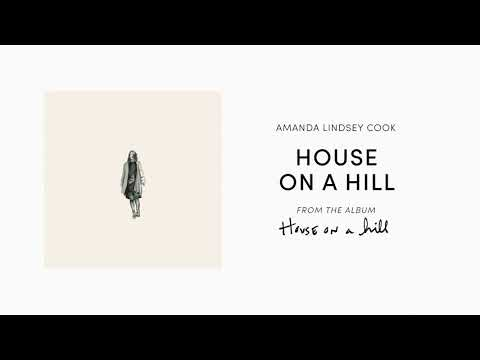 House On A Hill (Official Audio) - Amanda Lindsey Cook | House On A Hill