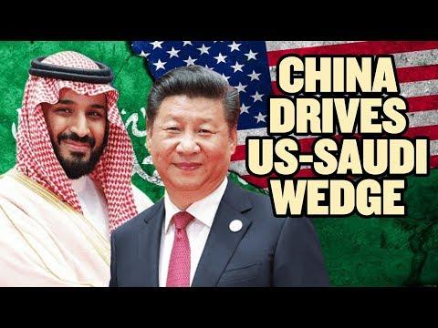 China Drives Wedge Between Saudi Arabia and US  China Uncensored