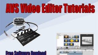 AVS Video Editor Tutorials - Part 1