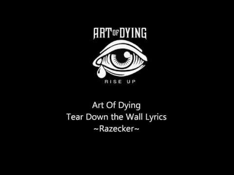 Art Of Dying - Tear Down the Wall - Lyrics 1080p
