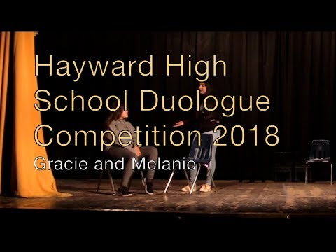 Hayward High School Duologue Competition 2018 - Gracie and Melanie