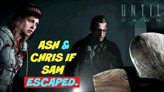 Ash & Chris Alt. Dialogue if Sam Escaped the Psycho | Until Dawn