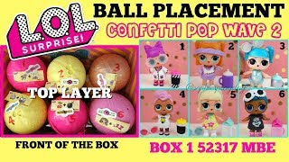 LOL Surprise Confetti Pop WAVE 2 Series 3 Ball Placement Hacks, Top layer LOL Dolls Opening