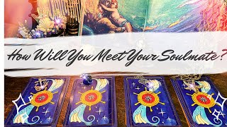 Pick a Card 😍 How Will You Meet Your Soulmate? PENDULUM 🔮 Where? When?