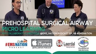 EMSNation Ep. #48 NYS Collaborative Protocol: Prehospital Surgical Airway - Micro Learning