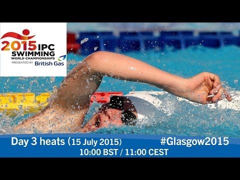 Day 3 heats   2015 IPC Swimming World Championships, Glasgow