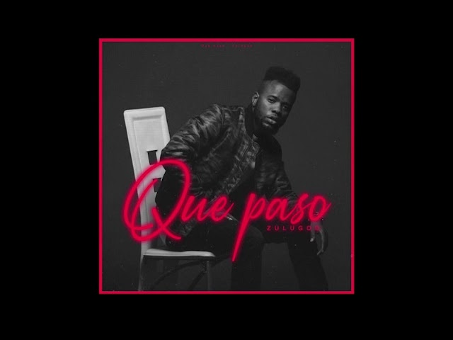 Zulugod - Que paso (Official Single )