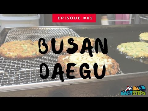 #05 - South Korea Travelogue (Busan & Daegu)