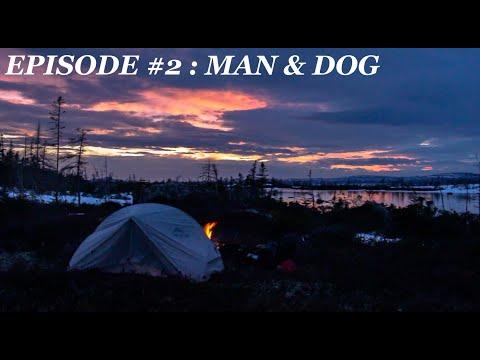 68 Days Across Newfoundland Wild: EP.2 Man & Dog