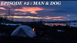 68 Gruelling Days in the Wild: Man & Dog EP.2