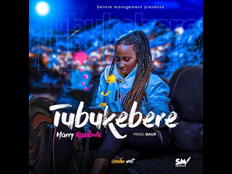 TUBUKEBERE - HARRY KAZIBWE (OFFICIAL AUDIO)