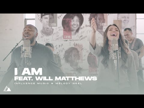 Influence Music & Melody Noel ft. William Matthews - I Am (Official Music Video)