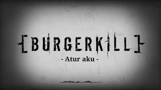 Download Burgerkill - atur aku ( lyrics)