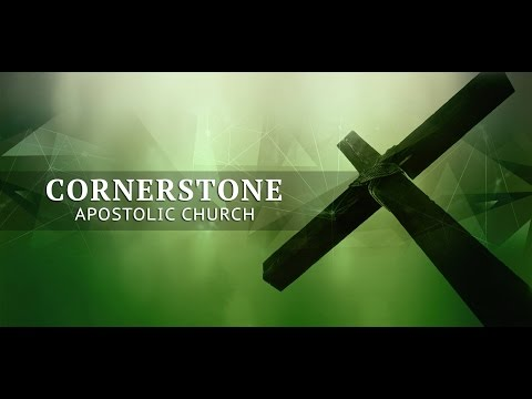 Cornerstone Apostolic Church Sunday Service