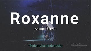 Roxanne - Arizona Zervas 'Lirik Terjemahan Indonesia' (Lyrics Video)