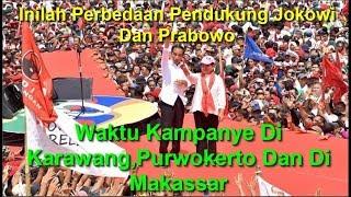 Inilah Perbedaan Pendvkung Jokowi Dan Prabowo, Waktu Kampanye Di Karawang,Purwokerto Dan Di Makassar