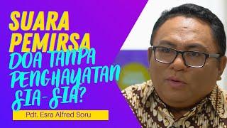 Q & A PDT. ESRA ALFRED SORU : BERDOA TANPA PENGHAYATAN ADALAH SIA-SIA? #PijarTV