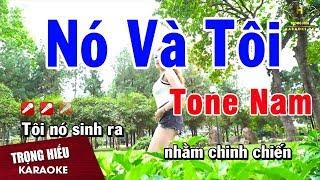 Karaoke Nó Và Tôi Tone Nam Nhạc Sống | Trọng Hiếu