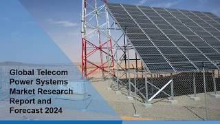 Telecom Power System Market Value is Projected to Reach US$ 5.8 Billion by 2024 | CAGR 9.4%