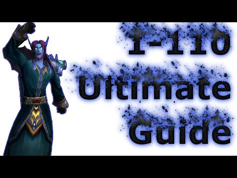 WoW: 1-110 Ultimate Leveling Guide (World of Warcraft 7.3.5 2018)
