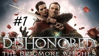 видео Dishonored: The Brigmore Witches прохождение