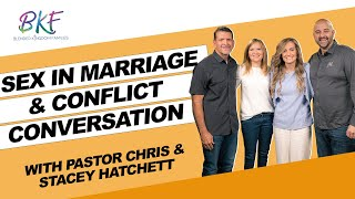 Sex in Marriage & Conflict Conversation | Chris and Stacie Hatchett | Blended Kingdom Families