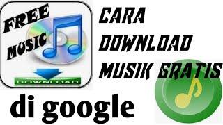 Download Tutorial cara mendownload lagu/musik gratis di google