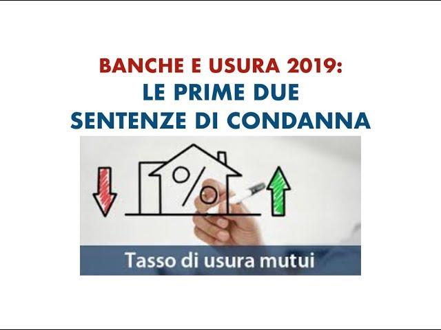 BANCHE e USURA: LE PRIME SENTENZE DEL 2019 CONFERMANO ANCORA TASSI IN USURA