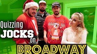 Quizzing JOCKS on MUSICAL THEATRE + BROADWAY! | Challenge