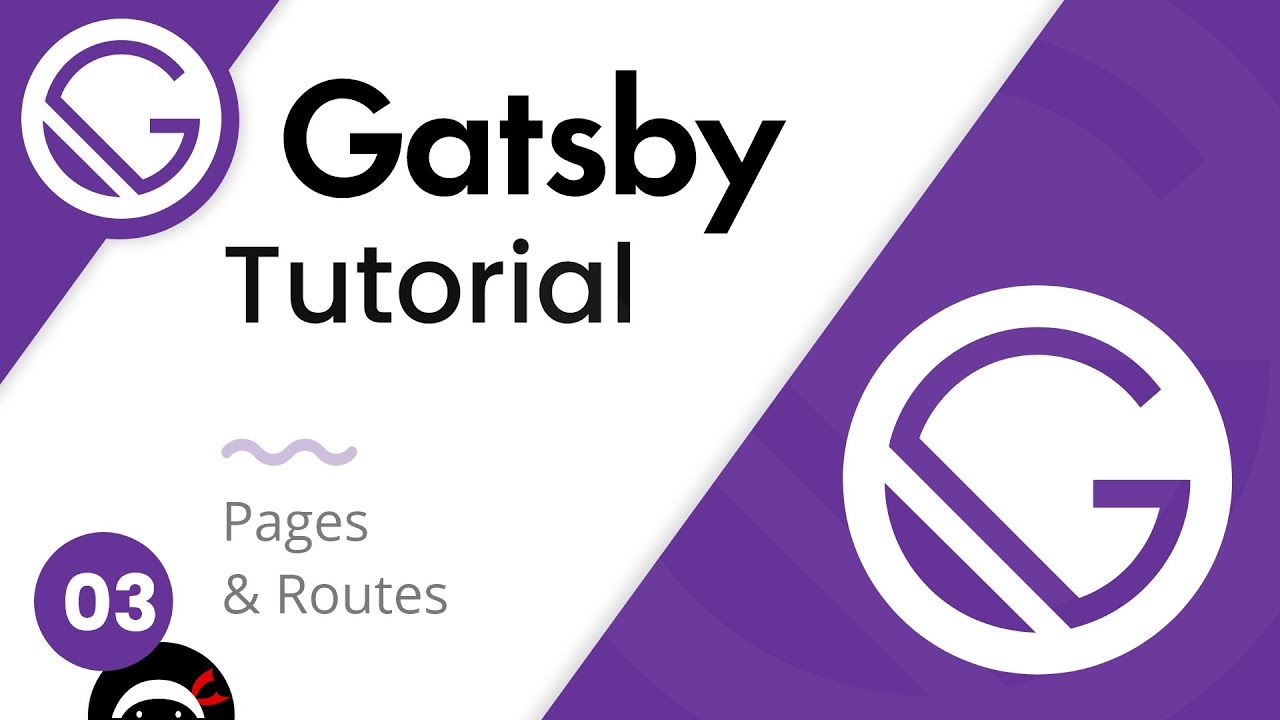 Gatsby Tutorial - Pages & Routes