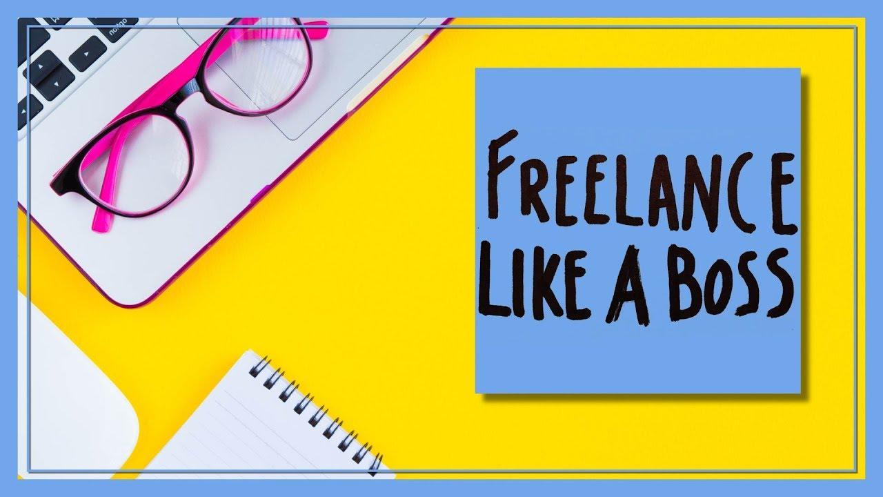 6 Steps to Freelancing Like a Boss