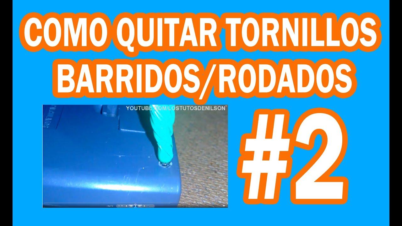 COMO QUITAR TORNILLOS BARRIDOS/RODADOS #2  Los tutos de ...