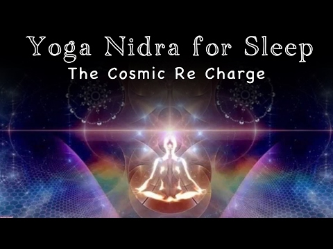 Yoga Nidra for Sleep: The Cosmic Re Charge (Vital Restoration While you Sleep)