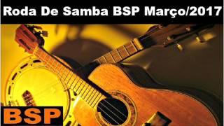 Baixar Roda De Samba BSP Março/2017 BSP