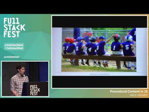 Full Stack Fest 2015: Procedural Content in JS, by Nick Heiner