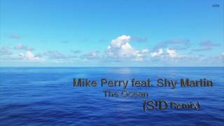 Mike Perry feat Shy Martin - The Ocean (S!D Remix)