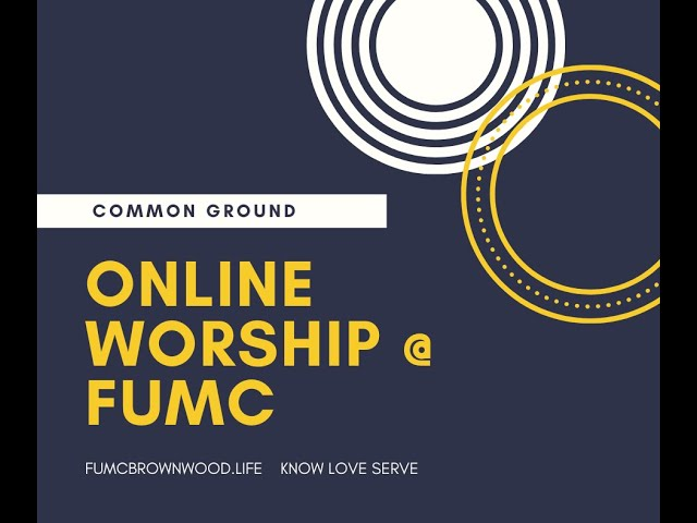 Online Worship for Common Ground 3-29-20