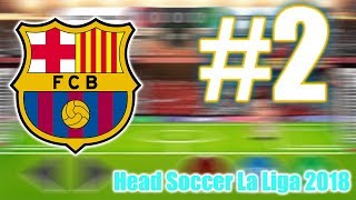 Head Soccer La Liga 2018 Android Gameplay #2 Hd Barcelona
